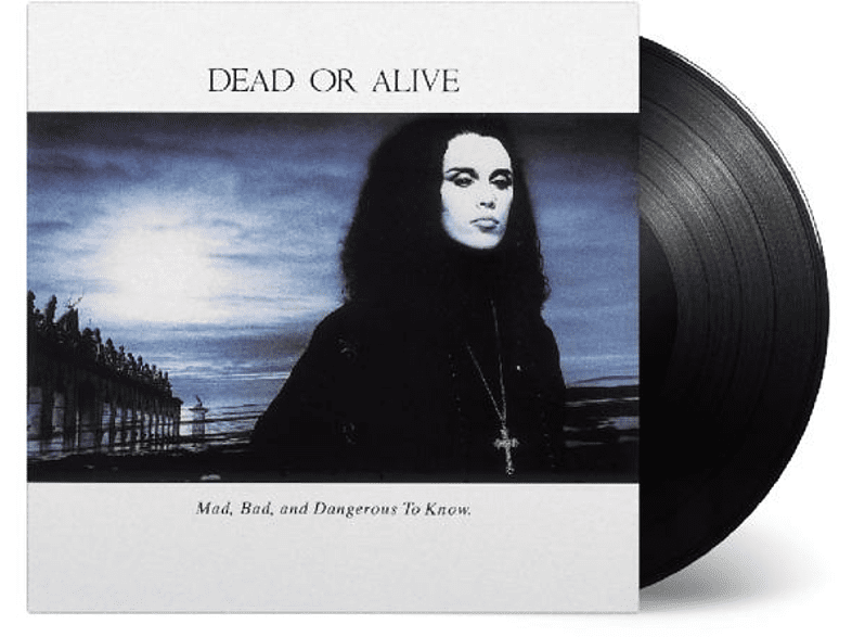 Dead Or Alive - Mad,Bad And Dangerous To Know [Vinyl]