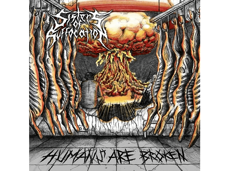 Sisters Of Suffocation - Humans Are Brocken [CD]