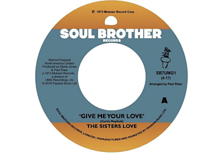 The Sisters Love - Give Me Your Love/Try It,You'll Like It - (Vinyl)