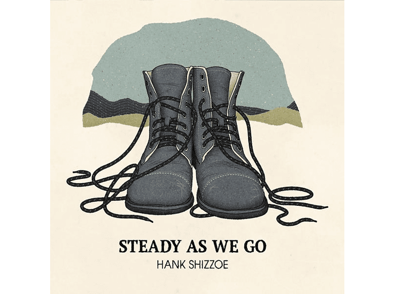 Hank Shizzoe - Steady As We Go [CD]
