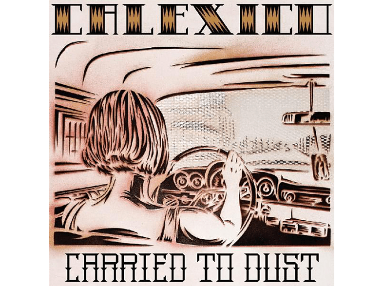 Calexico - Carried To Dust [CD]