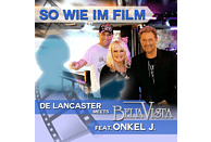 De Lancaster meets Bella Vista (feat. Onkel J.) - So wie im Film [5 Zoll Single CD (2-Track)]