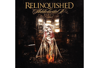 Relinquished - Addictivities Part 1 - (CD)