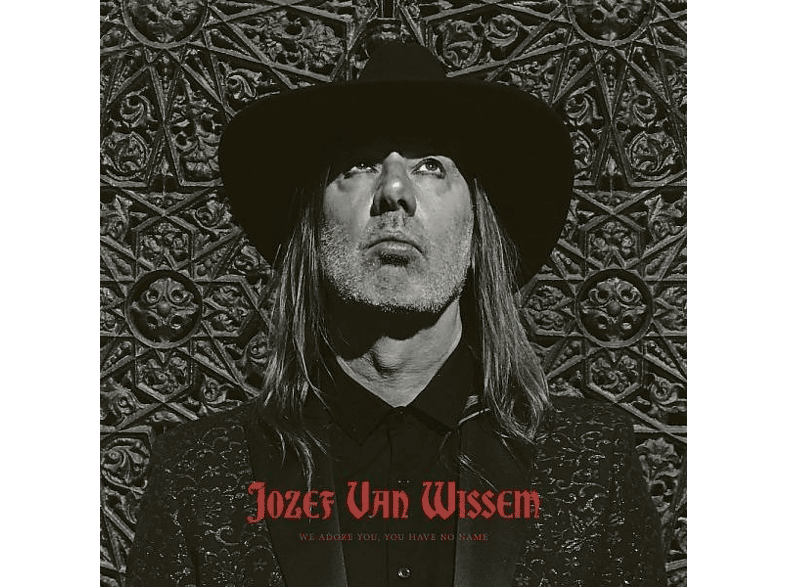Jozef Van Wissem - We Adore You,You Have No Name [Vinyl]