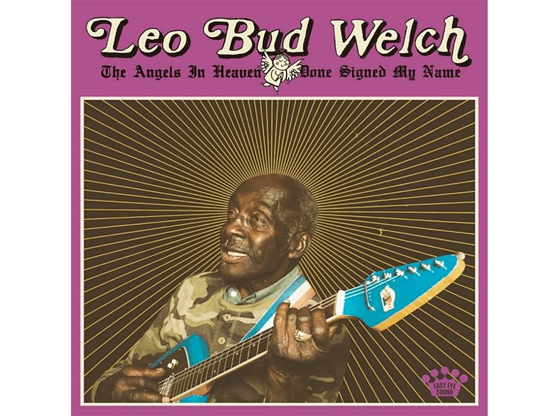 Leo Bud Welch - The Angels in Heaven Done Signed My Name [CD]