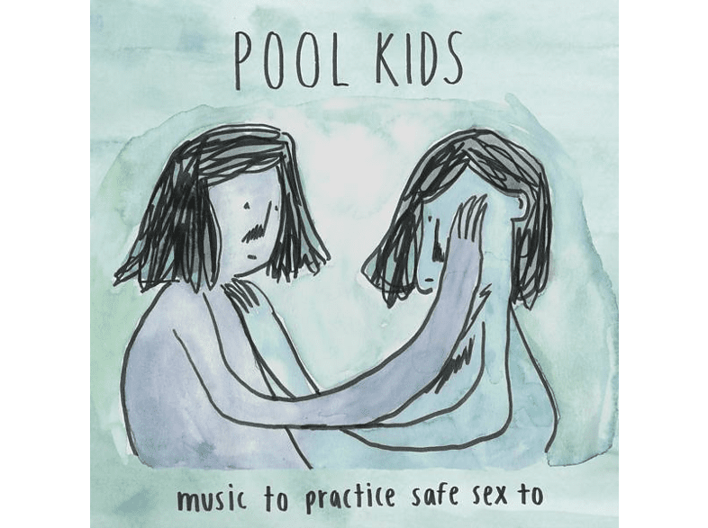 Pool Kids - Music To Practice Safe Sex To [Vinyl]