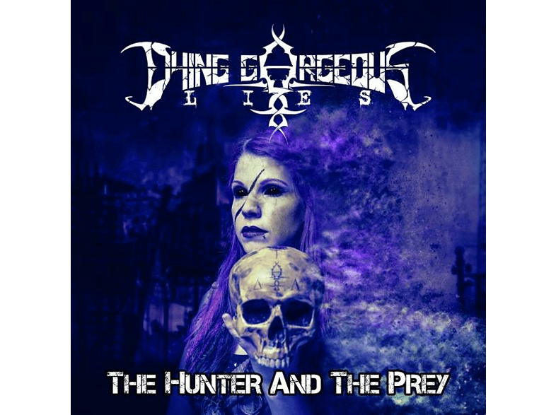 Dying Gorgeous Lies - The Hunter And The Prey [CD]