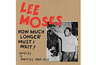 Lee Moses - How Much Longer Must I Wait? Singles & Rarities 19 [CD]