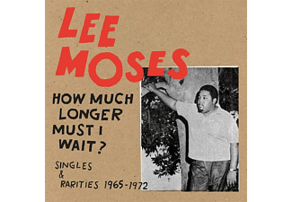 Lee Moses - How Much Longer Must I Wait? Singles & Rarities 19 - (CD)