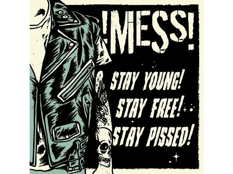 !mess! - Stay Young! Stay Free! Stay Pissed! [Vinyl]