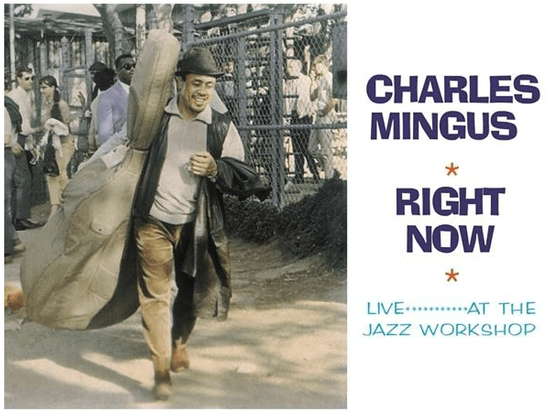 Charles Mingus - Right Now: Live At The Jazz Workshop [Vinyl]