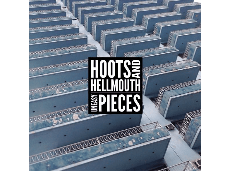 Hoots & Hellmouth - Uneasy Pieces [Vinyl]
