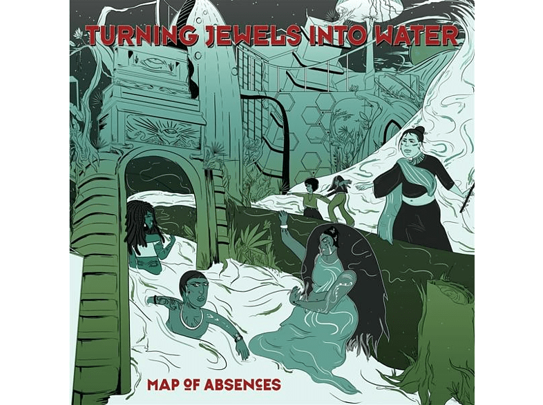 Turning Jewels Into Water - Map Of Absences [Vinyl]