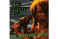 Cop Shoot Cop - Ask Questions Later [Vinyl]