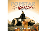 Popstar Killers - Driven By Fire [CD]