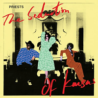 The Priests - The Seduction Of Kansas [Vinyl]