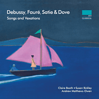 Claire Booth, Susan Bickley, Andrew Matthew-Owen - Songs & Vexations [CD]