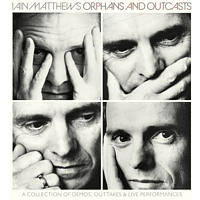 Iain Matthews - Orphans And Outcasts: A Collection (4CD Box Set) [CD]