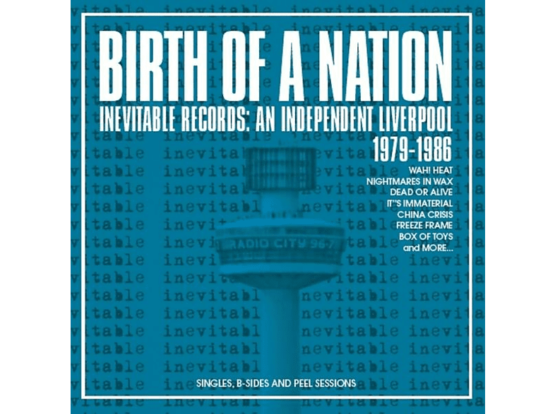 VARIOUS - Birth Of A Nation - Inevitable Records: An Independent Liverpool (1979-1986) [CD]