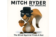 Mitch Ryder feat. Engerling - The Blind Squirrel Finds A Nut [CD]