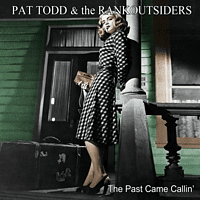 Pat & The Rankoutsiders Todd - The Past Came Callin' [CD]