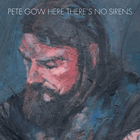 Pete Gow - Here There's No Sirens [Vinyl]