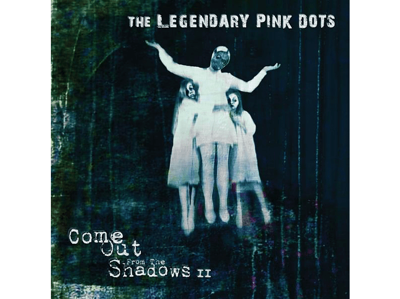 The Legendary Pink Dots - COME OUT FROM THE SHADOWS II [Vinyl]