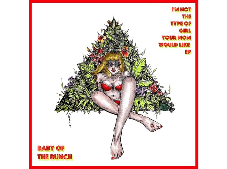 Baby Of The Bunch - I'm Not The Type Of Girl Your Mom Would Like EP [CD]
